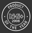 Hi-Fi+ 2008 Product of the Year