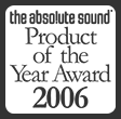 the absolute sound Product of the Year Award 2006