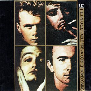 U2 – The Unforgettable Fire / A Sort Of Homecoming