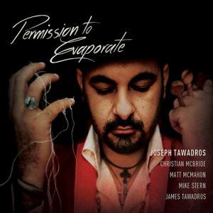 Joseph Tawadros - Permission to Evaporate