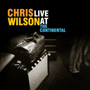 Chris Wilson - Live at the Continental
