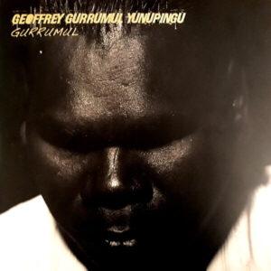 Geoffrey Gurrumul Yunupingu – Gurrumul